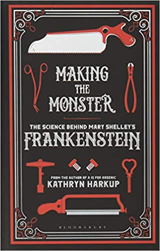 book club: Making the Monster by Kathryn Harkup