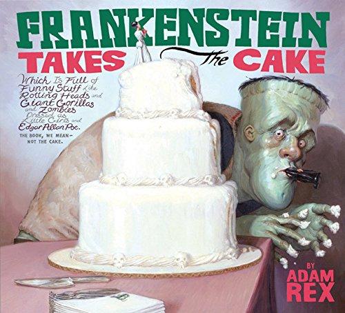 Frankenstein Takes the Cake by Adam Rex