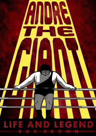 book cover: Andre the Giant by Box Brown