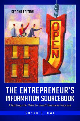 book cover: The Entrepreneur's Information Sourcebook by Susan C. Awe