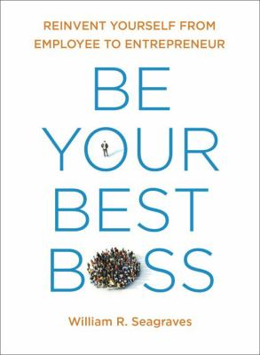 book cover: Be Your BEst Boos by William R. Seagraves