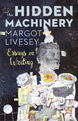 book cover: The HIdden Machinery by Margot Livesey