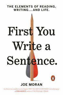 book cover: First You Write a Sentence by Joe Moran
