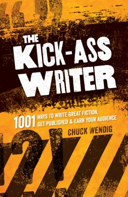 book cover: The Kick-Ass Writer by Chuck Wendig