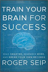 book cover: Train Your Brain for Success by Roger Seip
