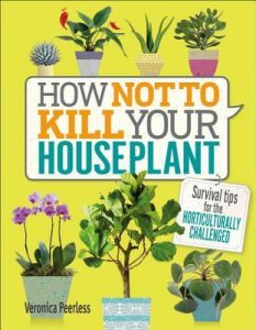 book cover: How Not To Kill Your Houseplants by Veronica Peerless