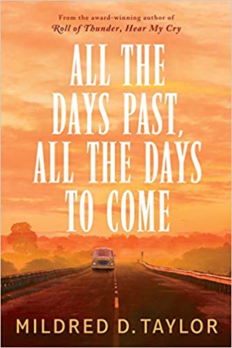 book cover: All the Days Past, All the Days to Come by Mildred D. Taylor