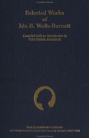 book cover: The Selected Works of Ida B. Wells-Barnett