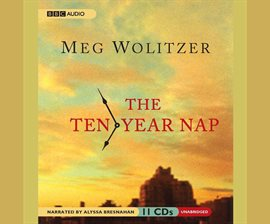 book cover: The Ten-Year Nap by Meg Wolitzer