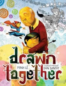 book cover: Drawn Together by Minh Le and Dan Santat