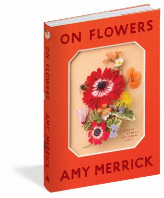 book cover: On Flowers by Amy Merrick