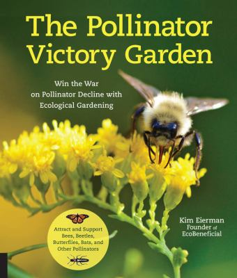 book cover: The Pollinator Victory Garden by Kim Eierman