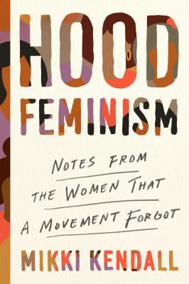 book cover: Hood Feminism by Mikki Kendall