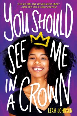book cover: You Should See Me in a Crown by Leah Johnson