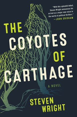 book cover: The Coyotes of Carthage by Steven Wright