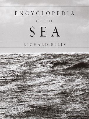 book cover: Encyclopedia of the Sea by Richard Ellis