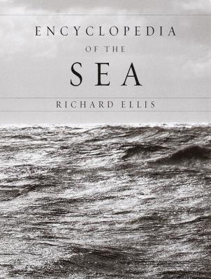 book cover: Encyclopedia of the Sea by Richard Ellis