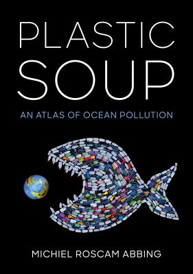 book cover: Plastic Soup by Michiel Roscam Abbing