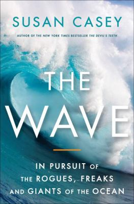 book cover: The Wave by Susan Casey