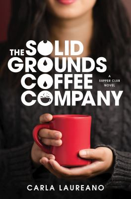 book cover: The Solid Grounds Coffee Compnay by Carla Laureano