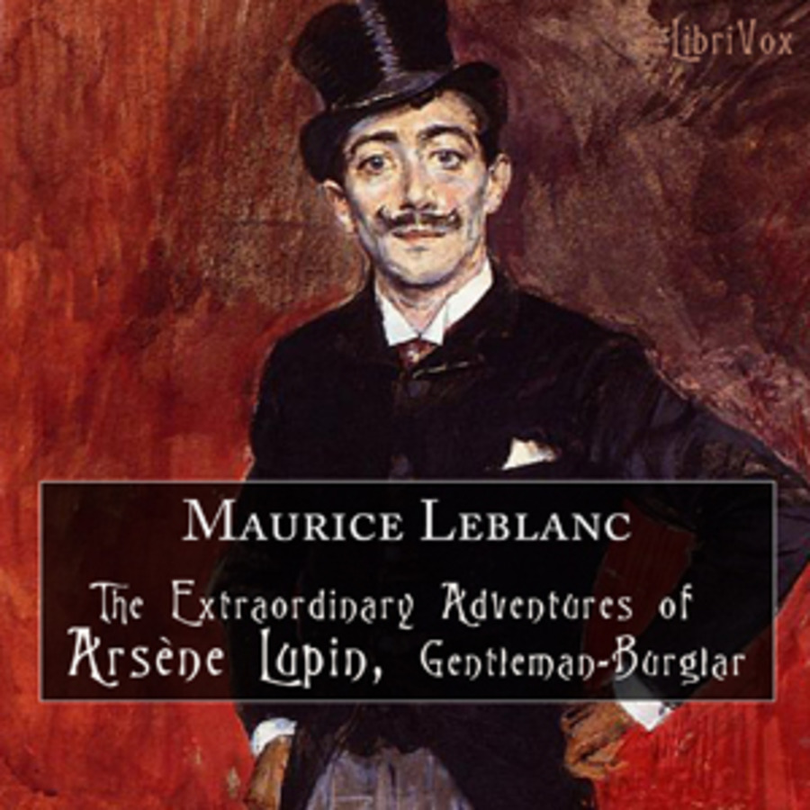 book cover: The Extraordinary Adventures of Arsène Lupin, Gentleman-Burglar by Maurice Leblanc