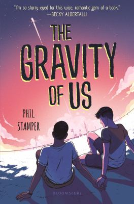 book cover: The Gravity of Us by Phil Stamper