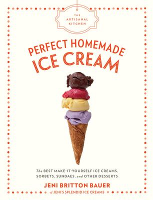 book cover: Perfect Homemade Ice Cream by Jeni Britton Bauer