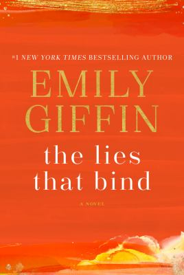 book cover: The Lies That Bind by Emily Giffin