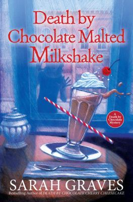 book cover: Death by Chocolate Malted Milkshake by Sarah Graves