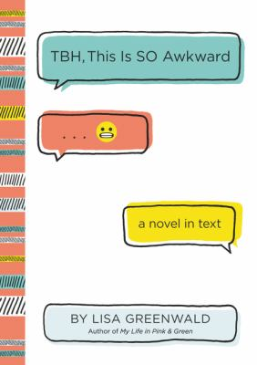 book cover: TBH, This is SO Awkward by Lisa Greenwald