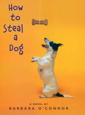 book cover: How to Steal a Dog by Barbara O'Connor