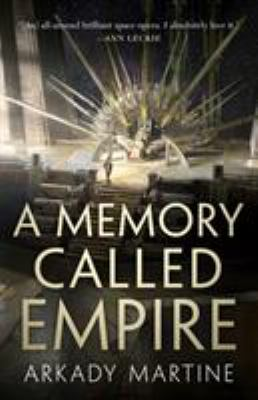 book cover: A Memory Called Empire by Arkady Martine