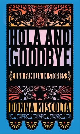 book cover: Hola and Goodbye by Donna Miscolta