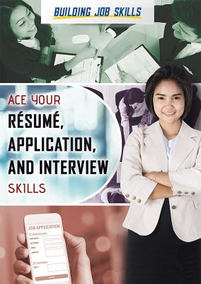 book cover: Ace your Resume, Application, and Interview Skills by Alissa Thompson and Ann Byers
