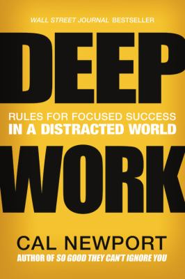 book cover: Deep Work by Cal Newport