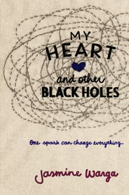 book cover; My Heart and Other Black Holes by Jasmine Warga