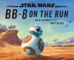 book cover: BB-8 on the Run by Drew Daywalt and Matt Myers