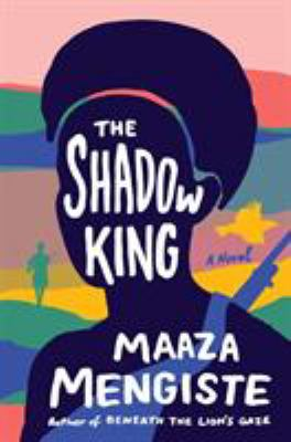 book cover: The Shadow King by Maaza Mengiste