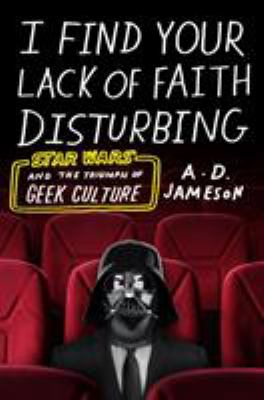 book cover: I Find Your Lack of Faith Disturbing by A. D. Jameson