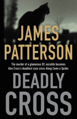 book cover: Deadly Cross by James Patterson