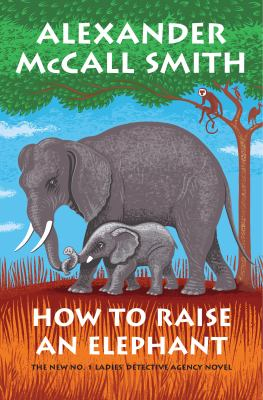 book cover: How to Raise an Elephant by Alexander McCall Smith