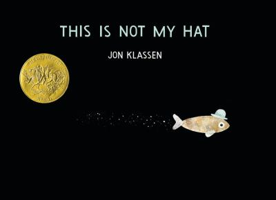 book cover: This is not My Hat by Jon Klassen